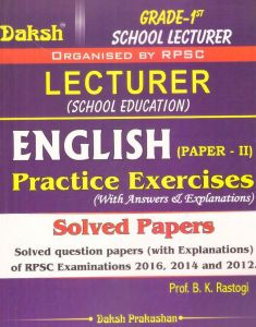 Daksh Practice Exercises and Solved Papers Subject English (Paper II) For 1st Grade School Lecturer By Prof.B.K.Rastogi